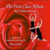 Don Caron | The First Class Album Red Volume (revised) Music for Ballet Class