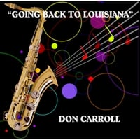 Don Carroll | Going Back to Lousiana