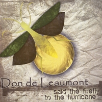 Don De Leaumont | ...Said the Firefly to the Hurricane