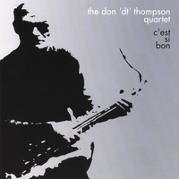 Don 'DT' Thompson | C'Est Si Bon