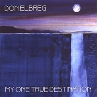Don Elbreg | My One True Destination