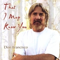 Don Francisco | That I May Know You