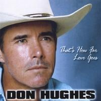 Don Hughes | That's How Far Love Goes
