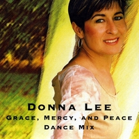 Donna Lee | Grace, Mercy, and Peace Dance Mix Version