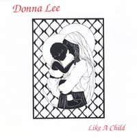 Donna Lee | Like A Child