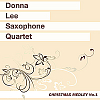 Donna Lee Saxophone Quartet | Christmas Medley: Twinkle Twinkle Little Star / I Heard the Bells On Christmas Day / God Rest Ye Merry Gentlemen / O Come All Ye Faithful