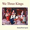 Donna Pick Upson: We Three Kings