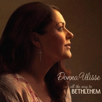 Donna Ulisse | All the Way to Bethlehem