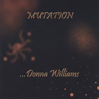 Donna Williams | Mutation