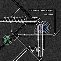Don Nichols | Station of Small Sounds