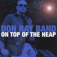 Don Ray Band | On Top of the Heap