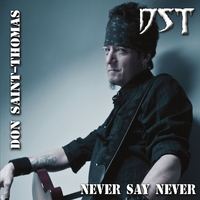 Don Saint-Thomas | Never Say Never