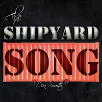 Don Smith | Shipyard Song