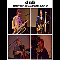 Don's Neighbors Band | Dont Ever Want to Say Goodbye