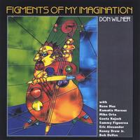Don Wilner | Figments of My Imagination