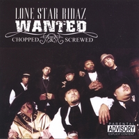 Lone Star Ridaz Wanted | Chopped and Screwed