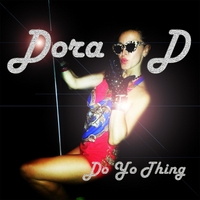 Dora D | Do Yo Thing