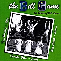 Dorian Ford | The Bill Game - The Music of Bill Evans