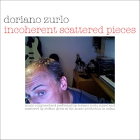 Doriano Zurlo | Incoherent Scattered Pieces