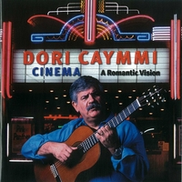 Dori Caymmi | Cinema: A Romantic Vision
