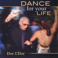 Dor L'Dor | Dance for Your Life