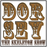 Dorsey | The Skeleton Show