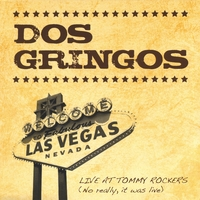 Dos Gringos | Live at Tommy Rockers (No Really, It was Live)