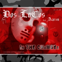 Dos Locos | In the Chamber