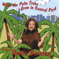 Dottie Burman | When the Palm Trees Grow in Central Park