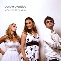 double-breasted | Who Will Love You?