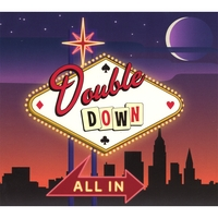 Double Down | All In