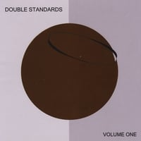 Double Standards | Volume One