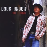 Doug Bruce | All I Need