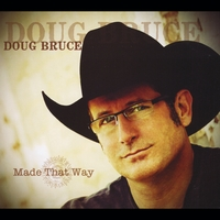 Doug Bruce | Made That Way
