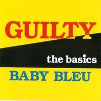 The Basics | Guilty / Baby Bleu