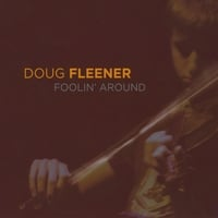 Doug Fleener | Foolin' Around
