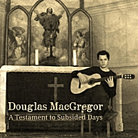 Douglas MacGregor | A Testament to Subsided Days