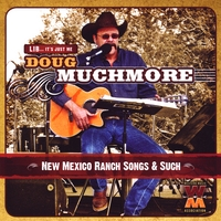 Doug Muchmore | New Mexico Ranch Songs & Such