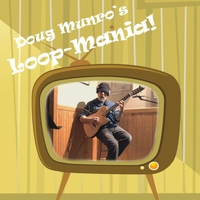 Doug Munro | Loop-Mania!