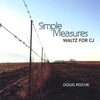 Doug Roche | Simple Measures-Waltz For CJ