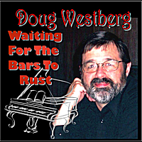 Doug Westberg | Waiting For the Bars To Rust