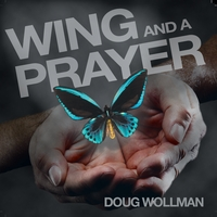 Doug Wollman | Wing and a Prayer