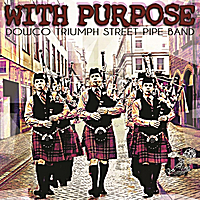 Dowco Triumph Street Pipe Band | With Purpose