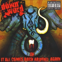 Down Word | It All Comes Back Around Again