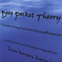 Deep Pocket Theory | PunkFunkDeepPocketAcidJazzedBoogaloo