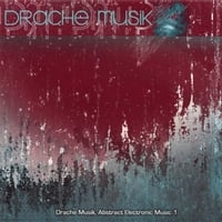 Drachemusik | Abstract Electronic Music 1