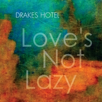 Drakes Hotel | Love's Not Lazy