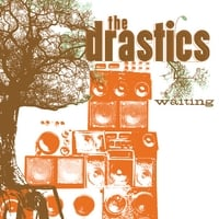 The Drastics | Waiting
