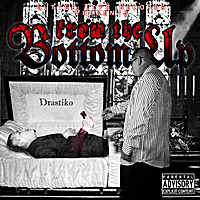Drastiko | From the Bottom Up