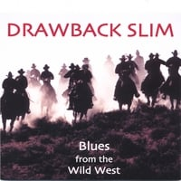 Drawback Slim | Blues from the Wild West